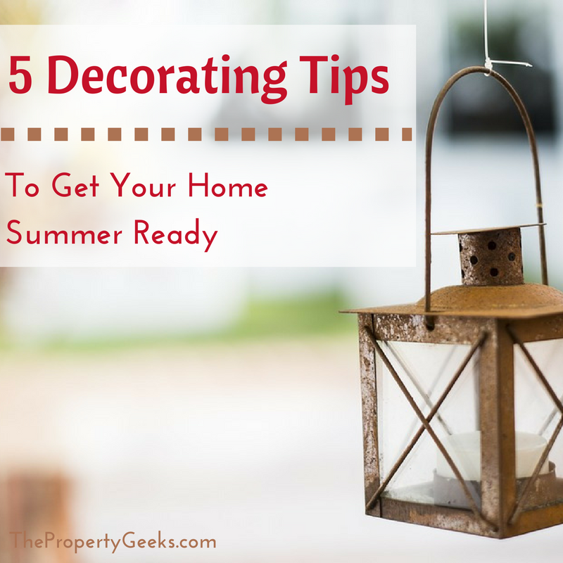 5 Decorating Tips To Get Your Home Summer Ready